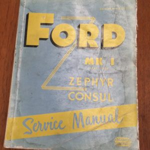 Ford Mk1 Zephr and Consul 1951-1955 Service Manual | Melbourne | Halsey Road Recyclers